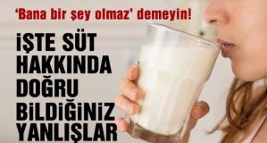Süt hakkında doğru bildiğiniz yanlışlar