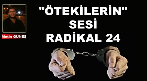 """""""ÖTEKİLERİN"""" SESİ RADİKAL 24"""