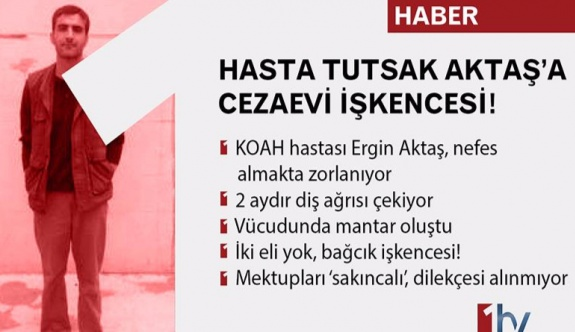 İki Eli Olmayan Hasta Tutuklu Aktaş'a Cezaevi İşkencesi!