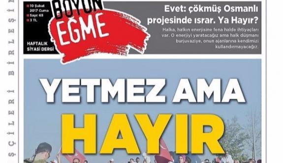 'Yetmez ama hayır' yazan dergiyi Aydın Valiliği yasakladı!