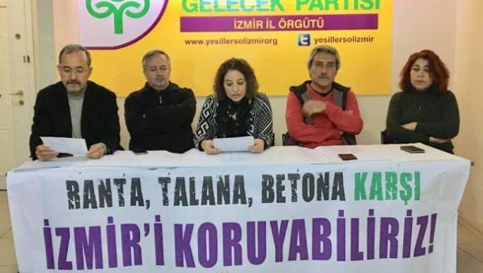 'Ranta, talana ve betona karşı İzmir'i koruyabiliriz'