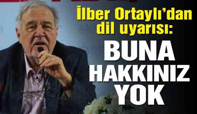 İlber Ortaylı'dan Türkçe uyarısı