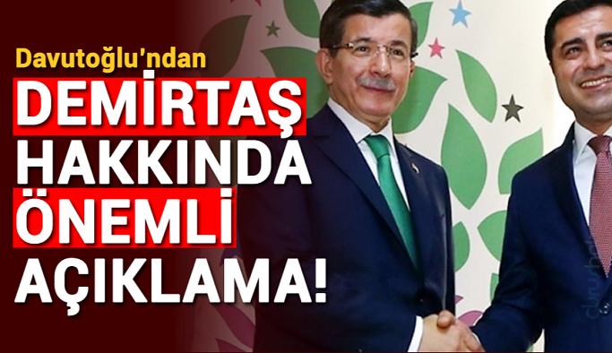 Davutoğlu'ndan Demirtaş hakkında önemli açıklama!