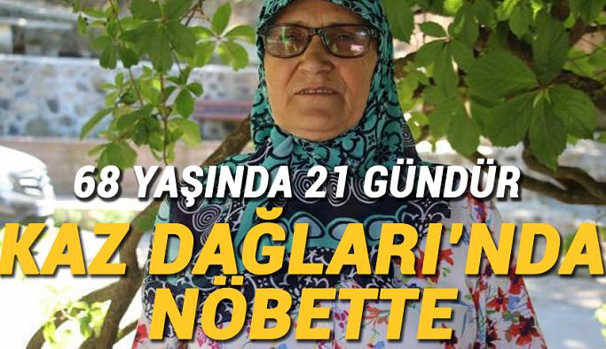 68 yaşında 21 gündür Kaz Dağları'nda nöbette