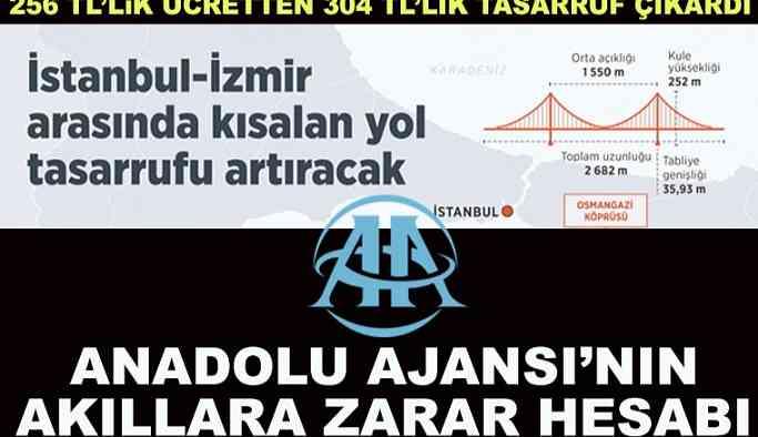 AA'nın İstanbul-İzmir Otoyolu için akıllara zarar hesabı