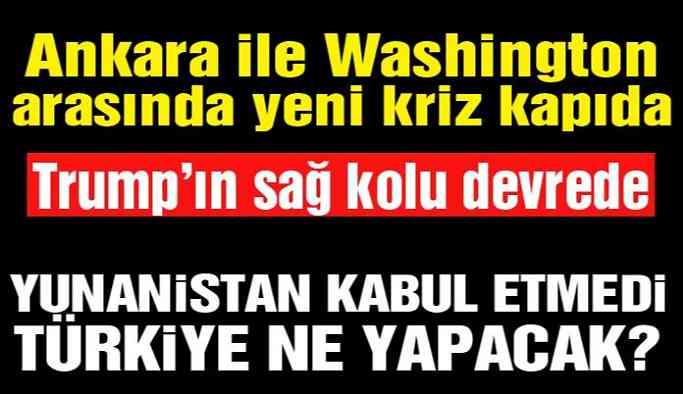 ABD ile Türkiye arasında yeni kriz kapıda!