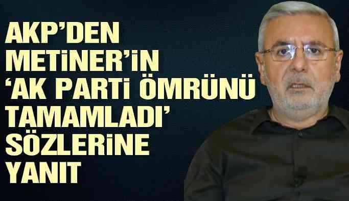 AKP'den, Metiner'in 'AK Parti ömrünü tamamladı' sözlerine yanıt