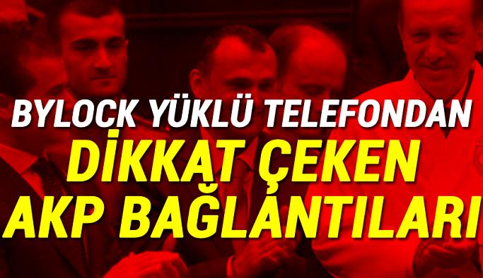 Bylock yüklü telefondan dikkat çeken AKP bağlantıları