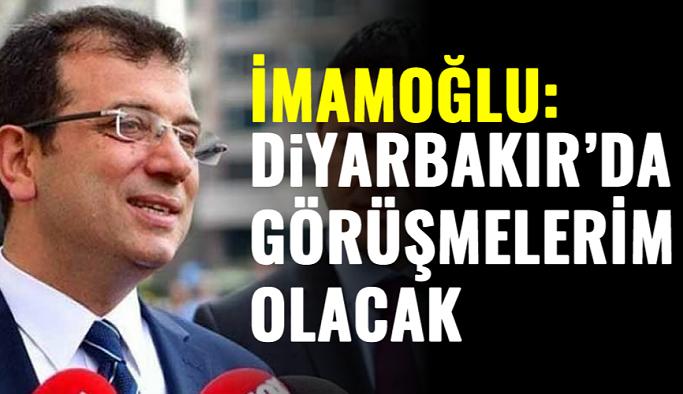 İmamoğlu: Diyarbakır'da görüşmelerim olacak