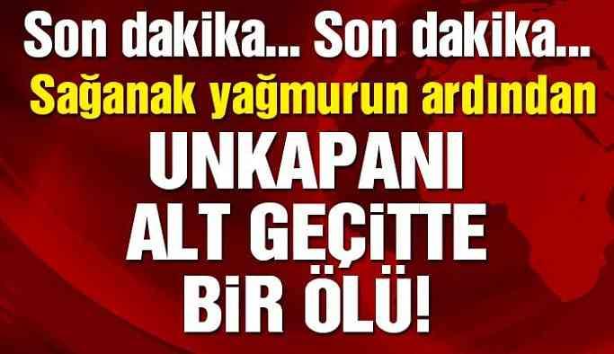 İstanbul sağanağa teslim: Unkapanı'nda ceset bulundu