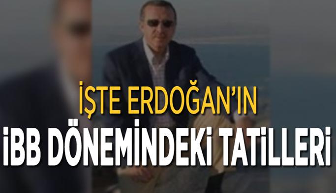 İşte Erdoğan'ın İBB Dönemindeki Tatilleri