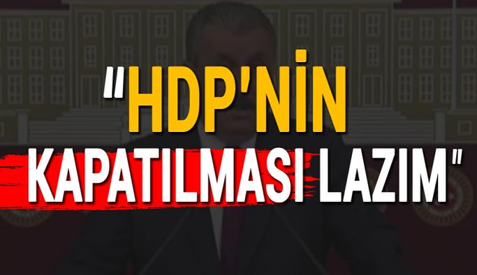 Sıcak Haber... 'HDP'nin kapatılması lazım'