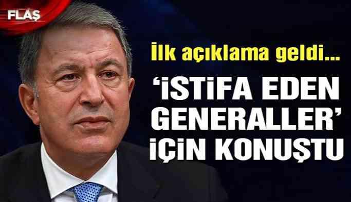 Son dakika…  Akar 'istifa eden generaller' ile ilgili ilk kez konuştu