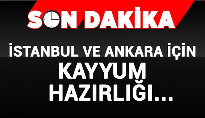 Son Dakika...İstanbul ve Ankara için kayyum hazırlığı...