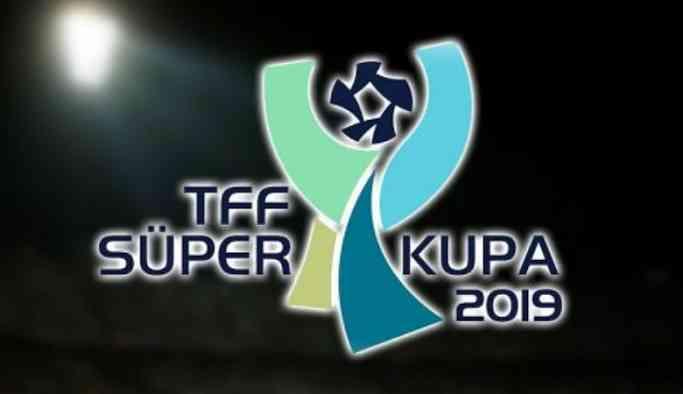 TFF, Süper Kupa'nın saatini değiştirdi!