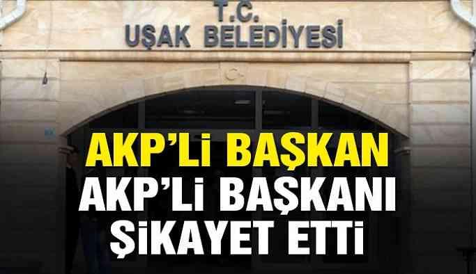 AKP'li başkan AKP'li başkanı şikayet etti