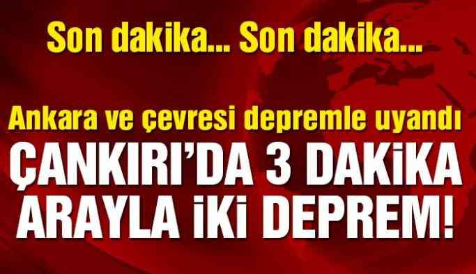 Son dakika: Çankırı'da 2 deprem! Ankara depremle uyandı!