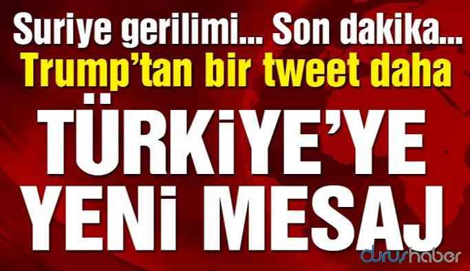 Trump'tan bir mesaj daha: Türkiye kesinlikle...