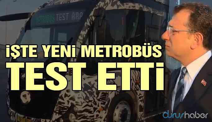 İşte yeni metrobüs… Ekrem İmamoğlu test etti