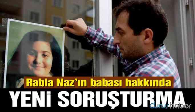 Rabia Naz'ın babası Şaban Vatan hakkında yeni soruşturma!