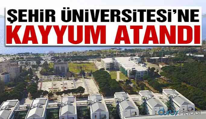 Şehir Üniversitesi'ne kayyum atandı!!