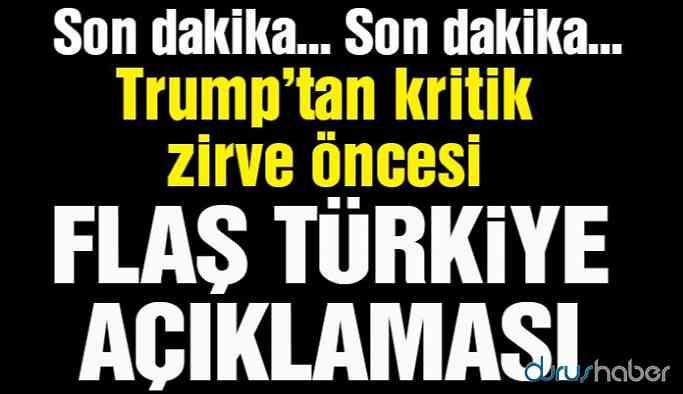 Trump'tan flaş Türkiye açıklaması!