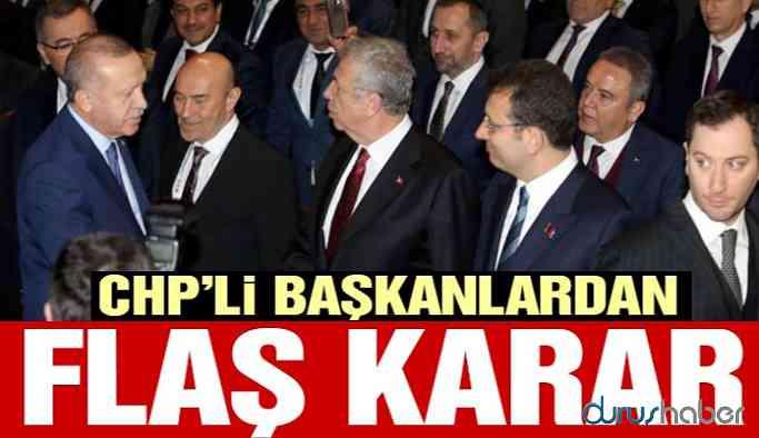 CHP'li Başkanlardan flaş karar!