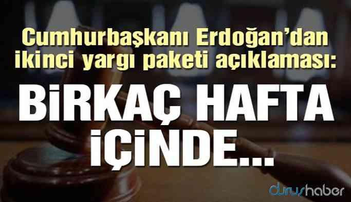 Cumhurbaşkanı Erdoğan'dan ikinci yargı paketi açıklaması!