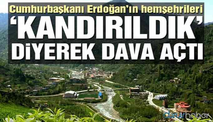 Cumhurbaşkanı Erdoğan'ın hemşehrileri 'kandırıldık' diyerek dava açtı