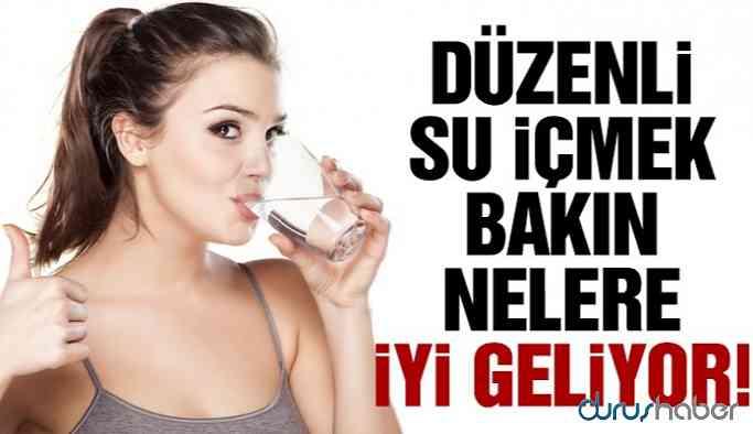 Düzenli su içmek bakın nelere iyi geliyor!