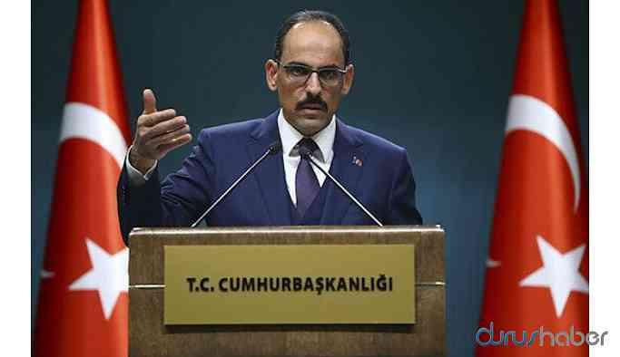 Cumhurbaşkanlığı Sözcüsü Kalın'dan dikkat çeken açıklama: Tedbirler uygulanmazsa...