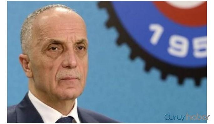 Türk-İş Genel Başkanı Atalay: Hiçbir gerekçeyle işçi çıkarılmamalı