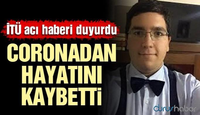İTÜ son sınıf öğrencisi koronadan hayatını kaybetti