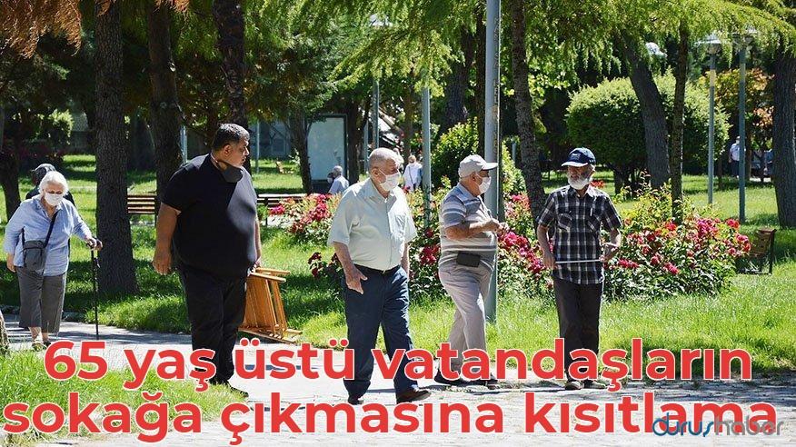 65 yaş üstü vatandaşların sokağa çıkmasına kısıtlama