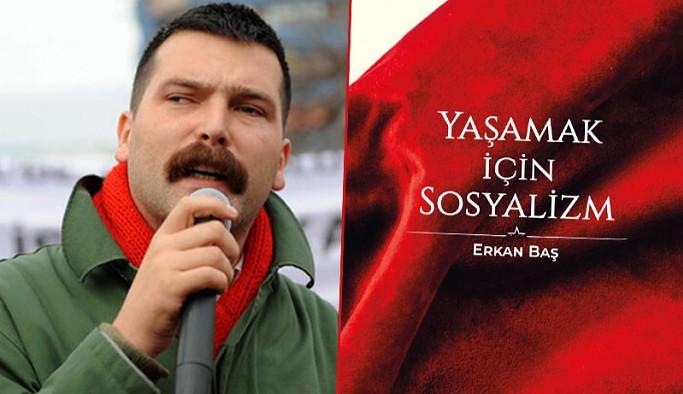 Erkan Baş'ın 'Yaşamak için Sosyalizm' kitabı çıktı