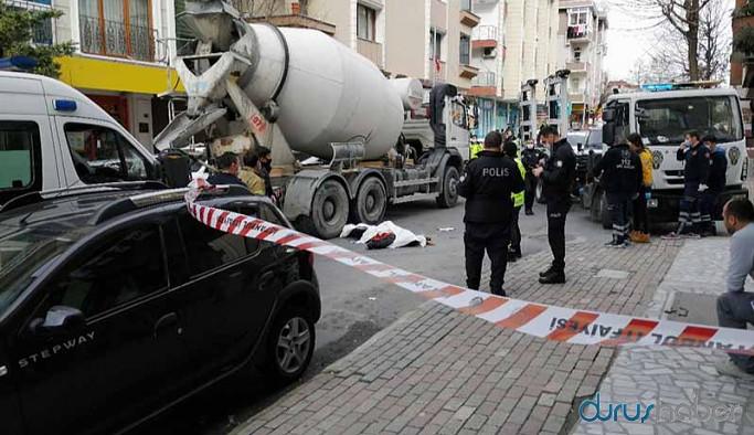 Küçükçekmece'de beton mikserinin ezdiği kadın öldü