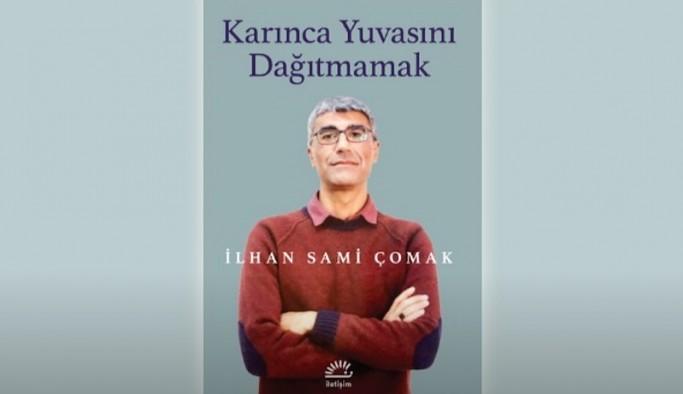27 yıldır cezaevinde olan İlhan Sami Çomak'ın kitabı çıktı: Karınca Yuvasını Dağıtmamak