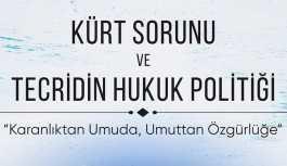 """""""Kürt Sorunu ve Tecridin Hukuk Politiği"""""""