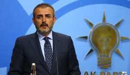AKP Sözcüsü Ünal: Kılıçdaroğlu, Türkiye karşıtlarının safında yer almıştır