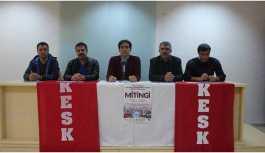 KESK'ten bölge mitingine katılım çağrısı