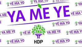 HDP'nin seçim sloganı belli oldu: Ya Me Ye