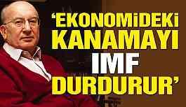 Ekonomideki kanamayı IMF durdurur