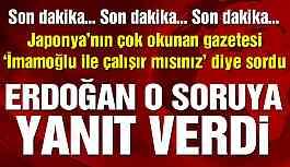 Erdoğan'dan flaş açıklamalar: İmamoğlu sorusuna yanıt verdi