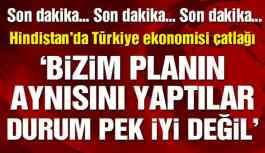 Hindistan'dan flaş Türkiye ekonomisi göndermesi