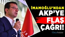 İmamoğlu'ndan AKP'ye Flaş Çağrı!