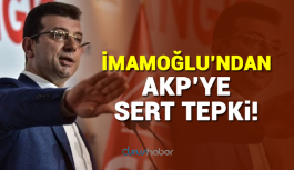 İmamoğlu'ndan AKP'ye Sert Tepki!