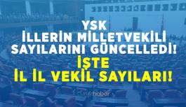 YSK, İllerin Milletvekili Sayılarını Güncelledi! İşte İl İl Vekil Sayıları...