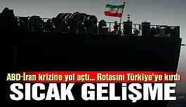 ABD-İran krizine yol açtı... Rotasını Türkiye'ye çevirdi