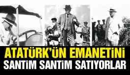 Atatürk'ün emanetleri satılıyor...
