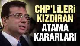 CHP'lileri kızdıran atama kararları